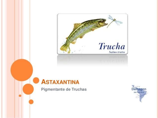 ASTAXANTINAPigmentante de Truchas