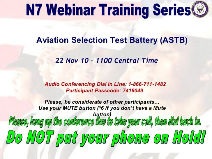 Aviation Selection Test Battery (ASTB)      22 Nov 10 – 1100 Central Time  Audio Conferencing Dial In Line: 1-866-711-1482...