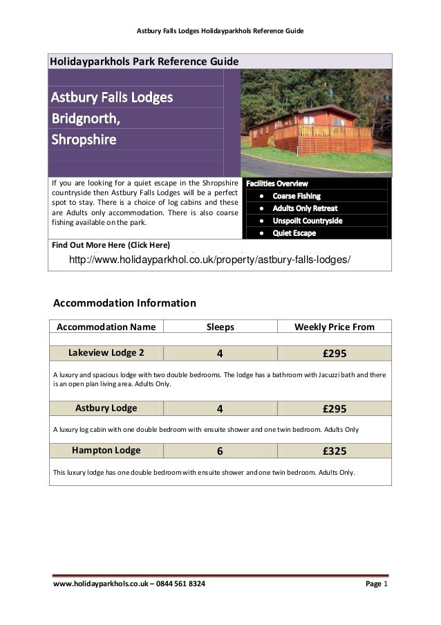 Astbury Falls Lodges Holidayparkhols Reference Guide www.holidayparkhols.co.uk – 0844 561 8324 Page 1 Holidayparkhols Park...