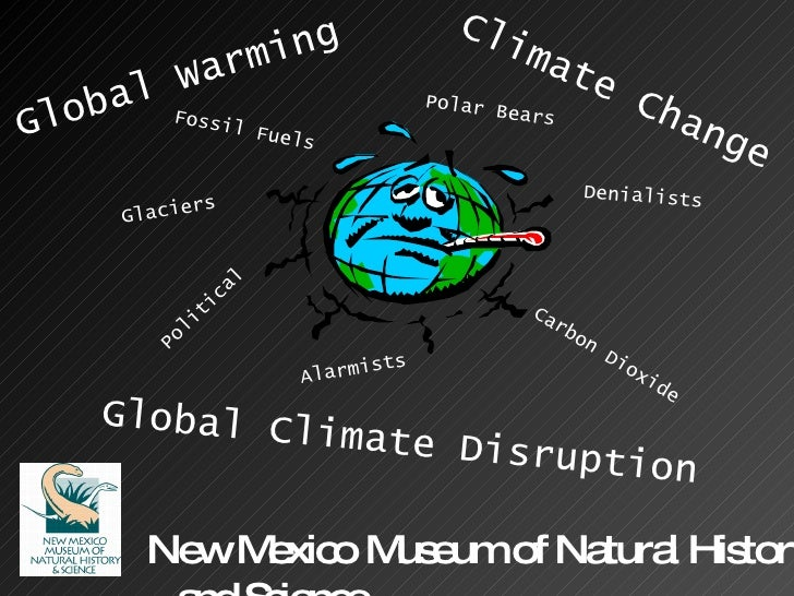 Climate Change Global Warming Global Climate Disruption Glaciers Denialists Alarmists Political Polar Bears Carbon Dioxide...