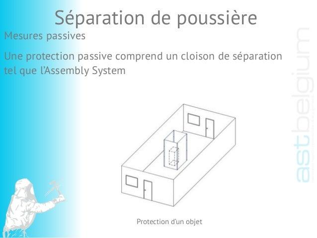 Séparation de poussière Protection d'un objet Mesures passives Une protection passive comprend un cloison de séparation te...