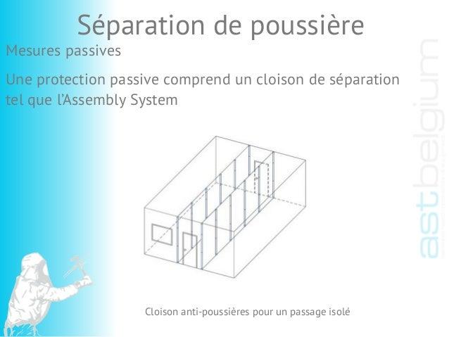 Cloison anti-poussières pour un passage isolé Séparation de poussière Une protection passive comprend un cloison de sépara...