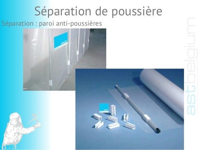 Séparation de poussière Séparation : paroi anti-poussières