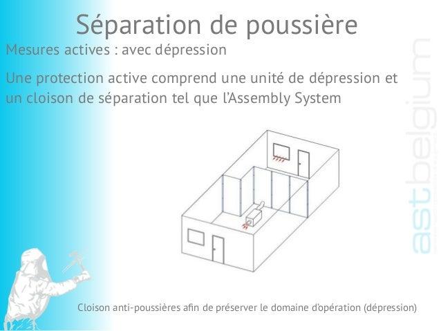 Mesures actives : avec dépression Une protection active comprend une unité de dépression et un cloison de séparation tel q...