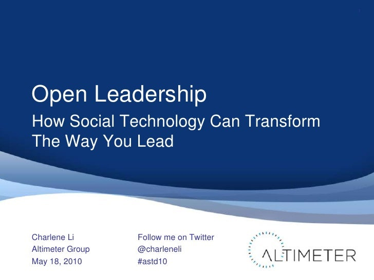 Open Leadership<br />How Social Technology Can Transform The Way You Lead<br />Charlene Li<br />Altimeter Group<br />May 1...