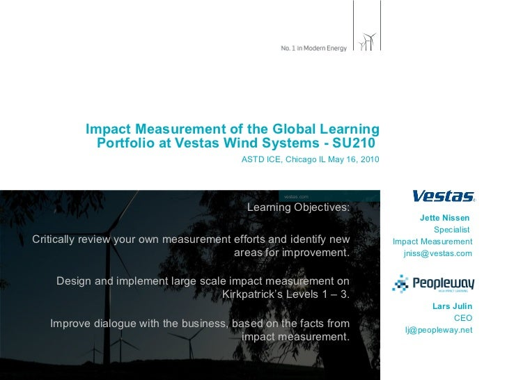 Impact Measurement of the Global Learning Portfolio at Vestas Wind Systems - SU210  ASTD ICE, Chicago IL May 16, 2010 Lear...