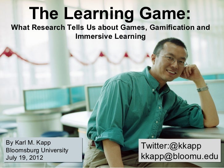 The Learning Game:  What Research Tells Us about Games, Gamification and                  Immersive LearningBy Karl M. Ka...