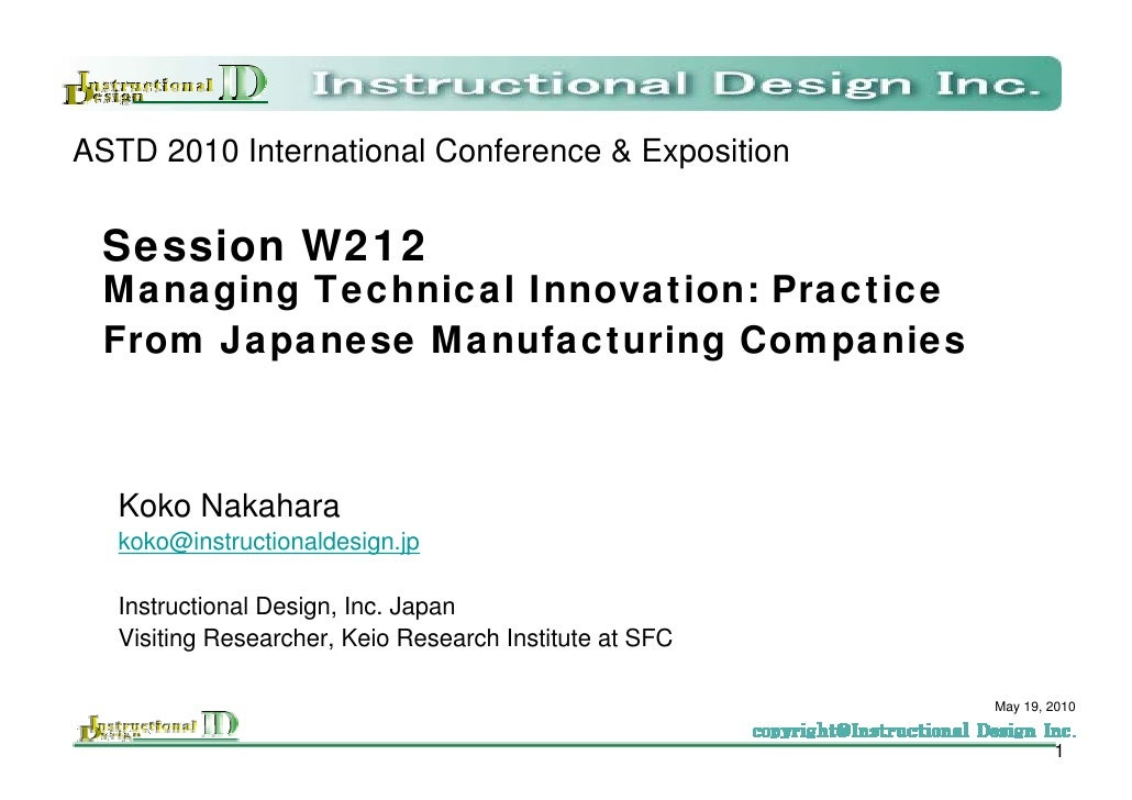ASTD 2010 International Conference & Exposition     Session W212   Managing Technical Innovation: Practice   From Japanese...