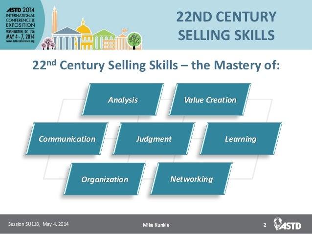 22nd Century Selling Skills for ASTD ICE 2014 Slide 2
