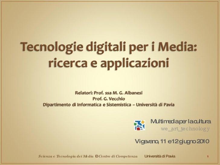 Multimedia per la cultura we_art_technology Vigevano, 11 e 12 giugno 2010