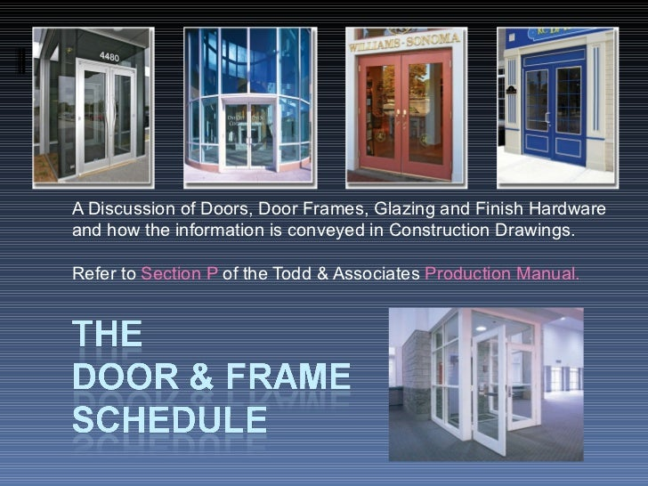 A Discussion of Doors, Door Frames, Glazing and Finish Hardware and how the information is conveyed in Construction Drawin...