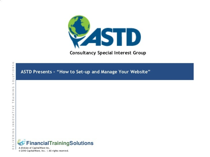 """ASTD Presents – """"How to Set-up and Manage Your Website""""<br />Consultancy Special Interest Group<br />"""