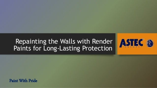 Repainting The Walls With Render Paints For Long Lasting