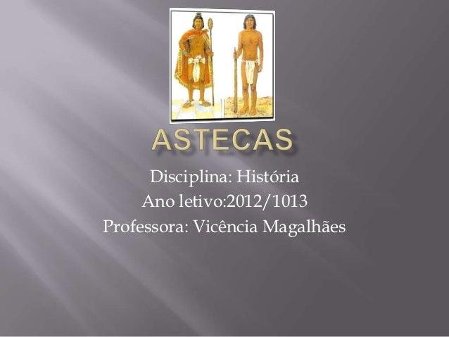 Disciplina: História     Ano letivo:2012/1013Professora: Vicência Magalhães