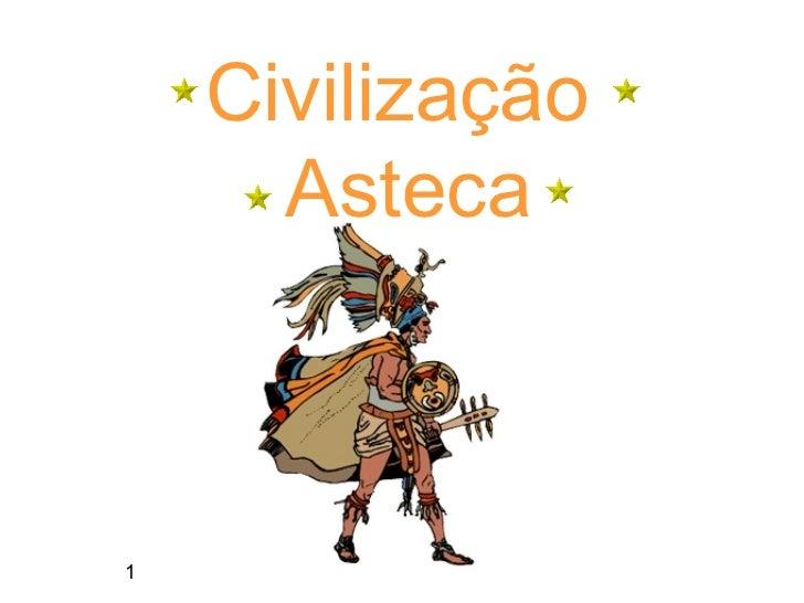Civilização  Asteca 1