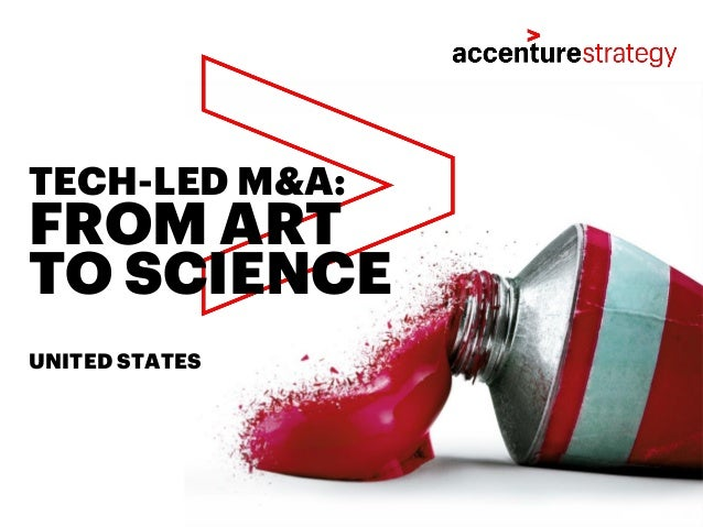 FROM ART TO SCIENCE TECH-LED M&A: UNITED STATES