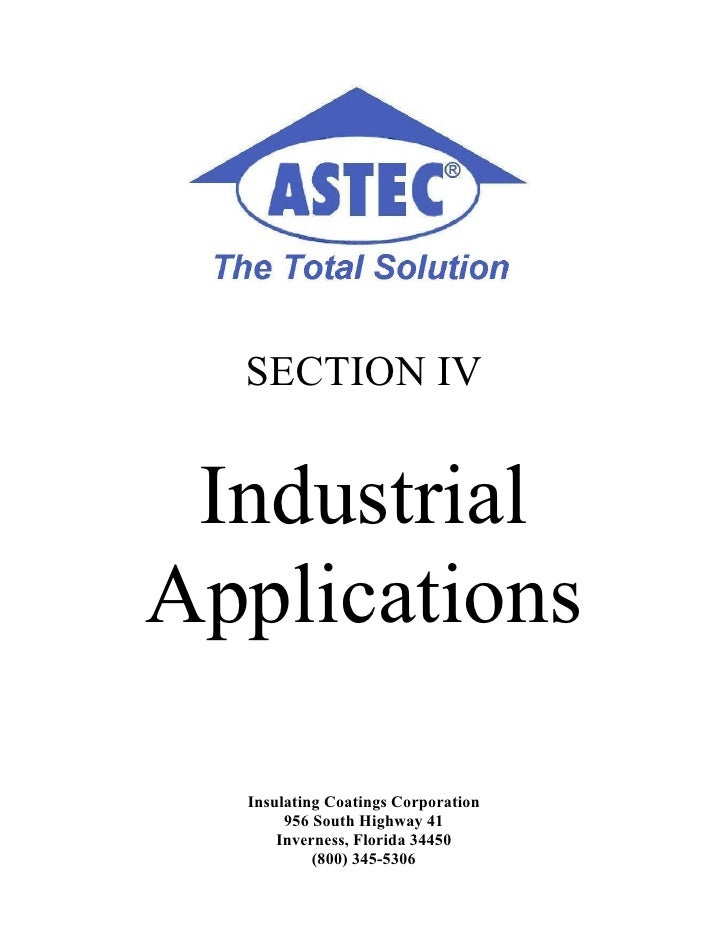 SECTION IV    Industrial Applications    Insulating Coatings Corporation        956 South Highway 41       Inverness, Flor...