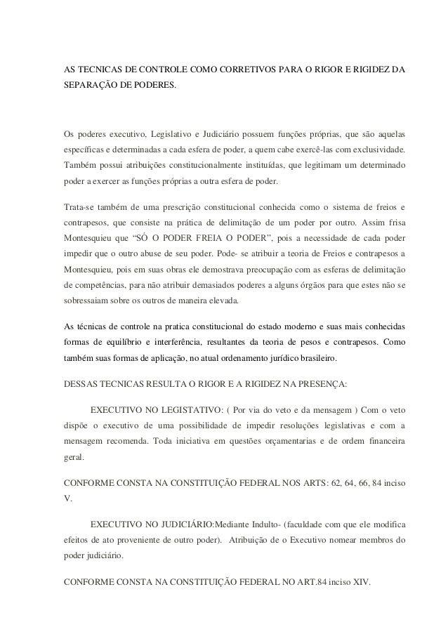 AS TECNICAS DE CONTROLE COMO CORRETIVOS PARA O RIGOR E RIGIDEZ DA SEPARAÇÃO DE PODERES. Os poderes executivo, Legislativo ...