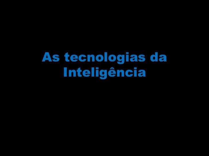 As tecnologias da Inteligência<br />