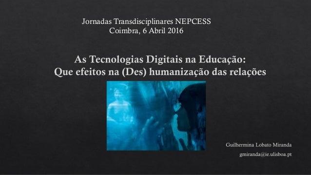 Jornadas Transdisciplinares NEPCESS Coimbra, 6 Abril 2016