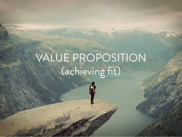 VALUE PROPOSITION (achieving fit)