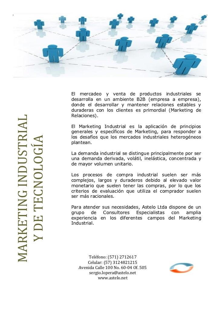 El mercadeo y venta de productos industriales se                       desarrolla en un ambiente B2B (empresa a empresa), ...