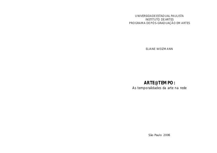 UNIVERSIDADE ESTADUAL PAULISTA         INSTITUTO DE ARTESPROGRAMA DE PÓS-GRADUAÇÃO EM ARTES         ELIANE WEIZMANN       ...