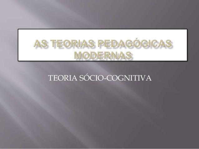 TEORIA SÓCIO-COGNITIVA