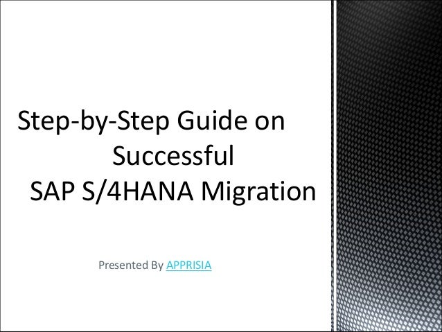 Presented By APPRISIA Step-by-Step Guide on Successful SAP S/4HANA Migration