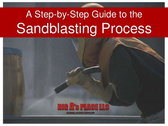A Step-by-Step Guide to the Sandblasting Process