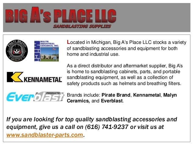 Located in Michigan, Big A's Place LLC stocks a variety of sandblasting accessories and equipment for both home and indust...