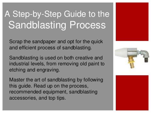 Scrap the sandpaper and opt for the quick and efficient process of sandblasting. Sandblasting is used on both creative and...