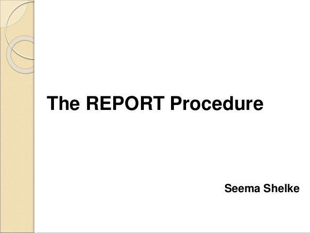 The REPORT Procedure Seema Shelke