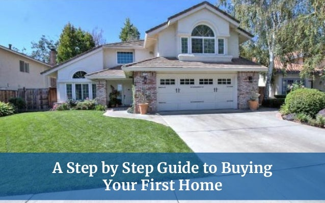 A Step by Step Guide to Buying Your First Home