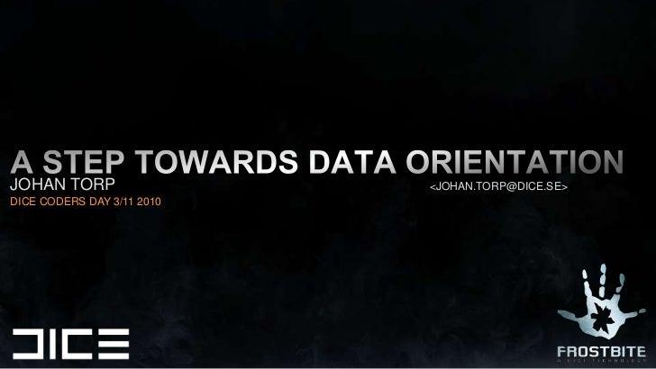 A step towards data orientation<br />JOHAN TORP                                                                     <JOHAN...