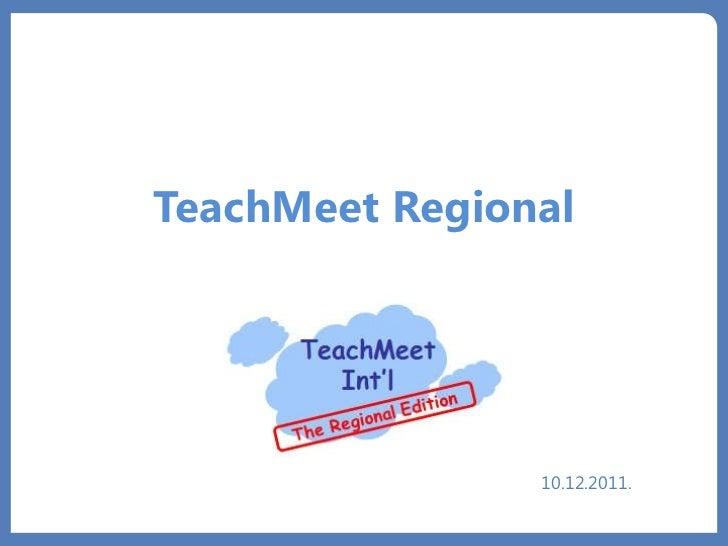 TeachMeet Regional 10.12.2011.