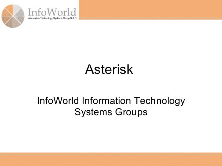 Asterisk  InfoWorld Information Technology Systems Groups