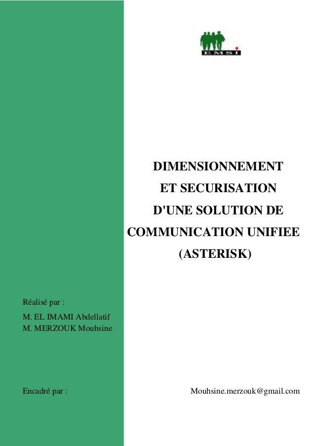 DIMENSIONNEMENT ET SECURISATION D'UNE SOLUTION DE COMMUNICATION UNIFIEE (ASTERISK) Réalisé par : M. EL IMAMI Abdellatif M....