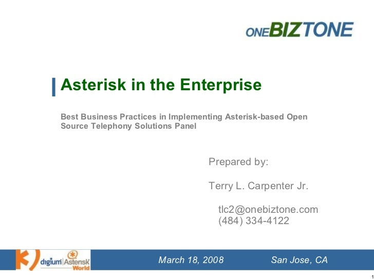Asterisk in the Enterprise Best Business Practices in Implementing Asterisk-based Open Source Telephony Solutions Panel Pr...