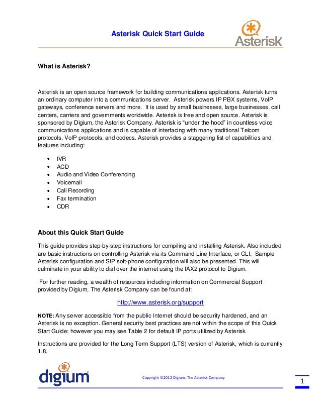 Asterisk Quick Start Guide  What is Asterisk?  Asterisk is an open source framework for building communications applicatio...