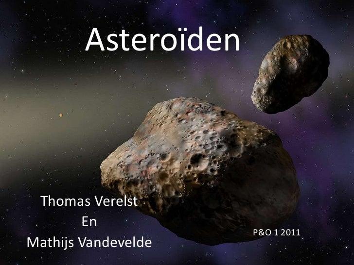 Asteroïden Thomas Verelst        En                     P&O 1 2011Mathijs Vandevelde