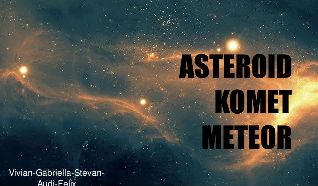Geografi X: Asteroid, Meteor, dan Komet