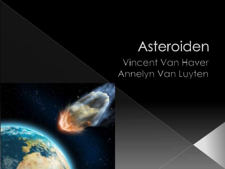  = planetoïden of kleine/mindere  planeten Baan om de zon Meeste: tussen Mars en Jupiter Grootte: van fijn stof tot >1...