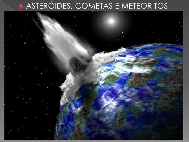 ASTERÓIDES, COMETAS E METEORITOS<br />