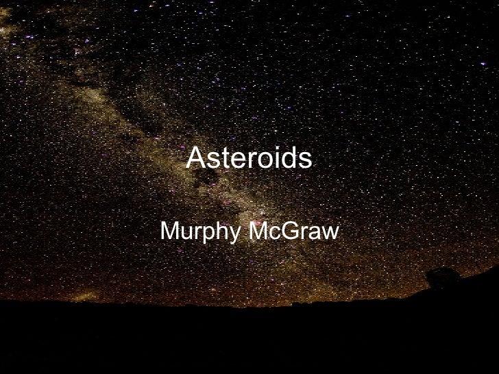 Asteroids Murphy McGraw