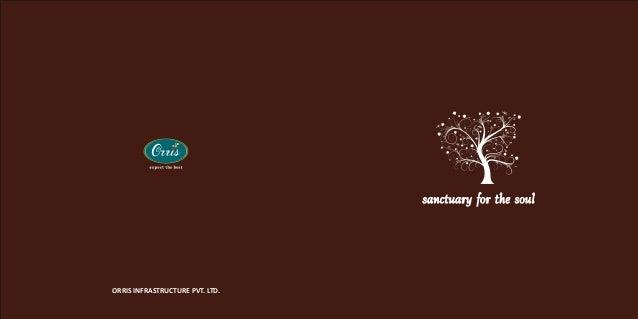™                                 sanctuary for the soulORRIS INFRASTRUCTURE PVT. LTD.
