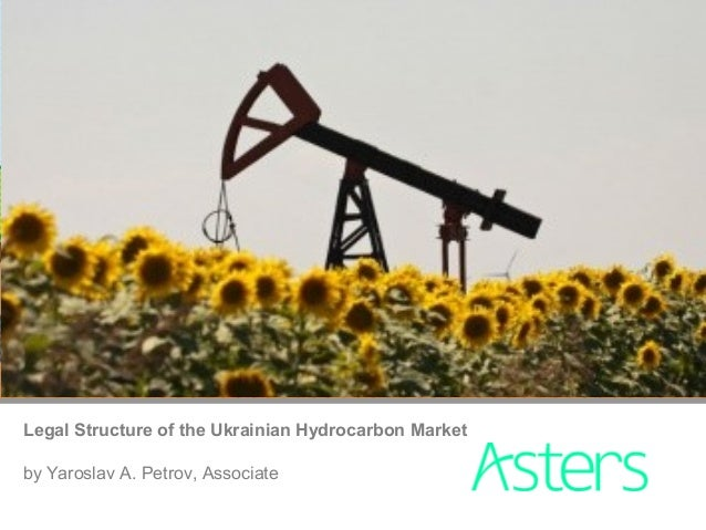 Legal Structure of the Ukrainian Hydrocarbon Market by Yaroslav A. Petrov, Associate