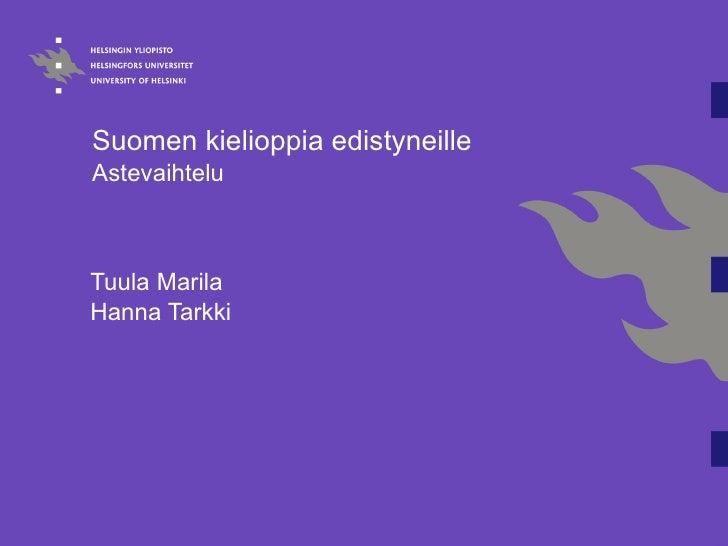 Suomen kielioppia edistyneille  Astevaihtelu Tuula Marila Hanna Tarkki
