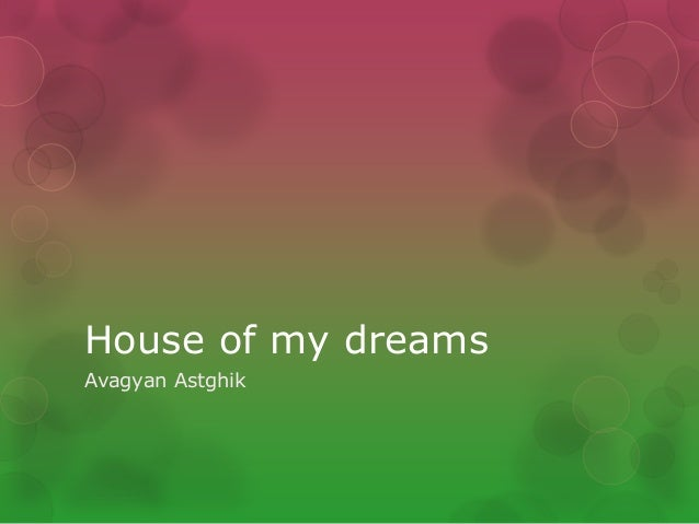 House of my dreams Avagyan Astghik