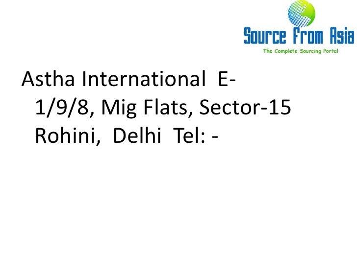 Astha international source fromasia Slide 2